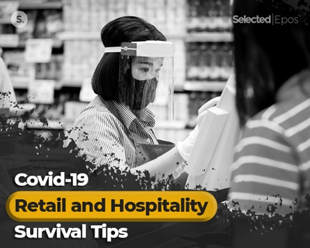 Covid-19 Retail and Hospitality Survival Tips