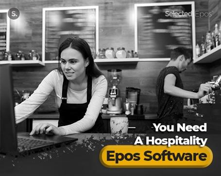 You Need A Hospitality EPOSSoftware