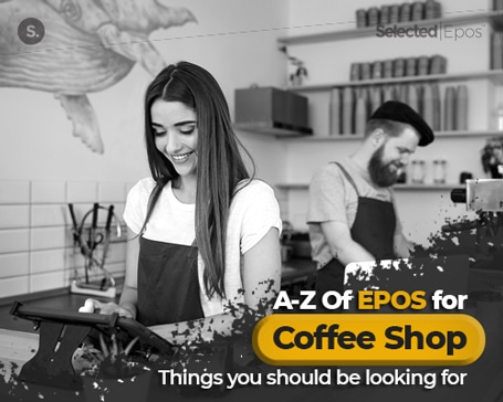 A-Z Of EPOS for Coffee Shops