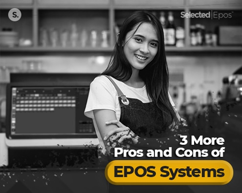 3 More Pros and Cons of EPOS Systems