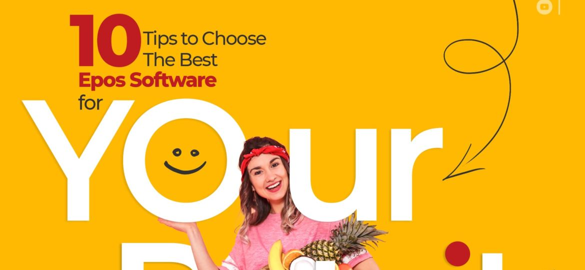10 Tips to Choose the Best Epos Software for your Retail