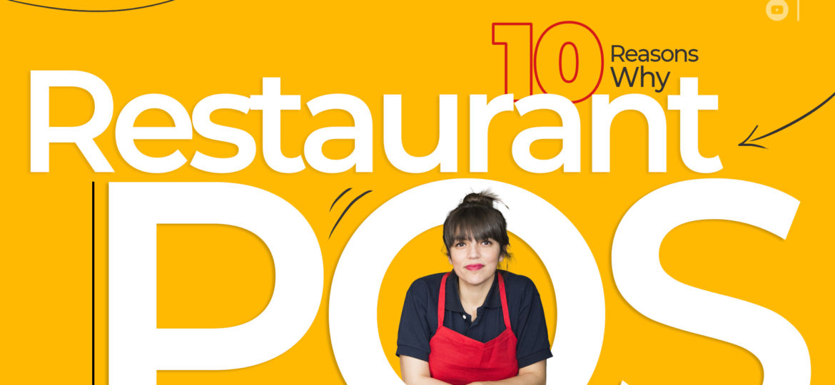 10 Reasons Why Restaurant POS is Essential & Raises your Sales