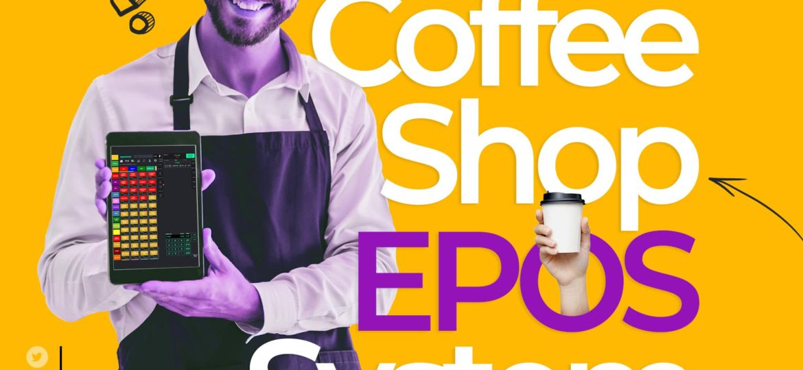 All the Questions You Need To Ask About Coffee Shop EPOS System