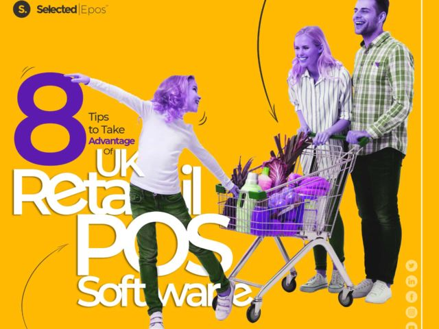 8 Tips to Take Advantage of UK Retail POS Software