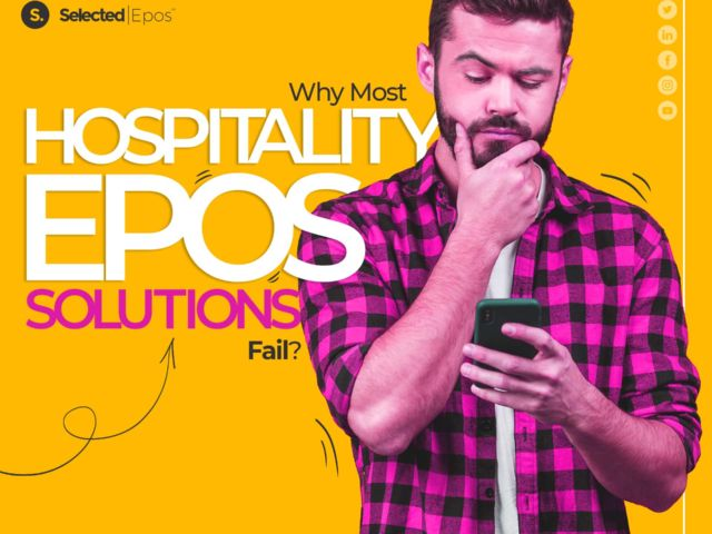Why Most Hospitality EPOS Solutions Fail?